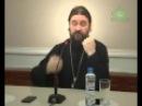 Лекция протоиерея Андрея Ткачева Молитва Ефрема Сирина Часть 2