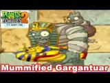 Plants vs. Zombies 2: Its About Time - Gameplay Walkthrough- Mummified Gargantuar