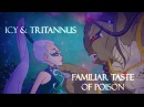 Re Icy Tritannus - Familiar Taste of Poison [request]