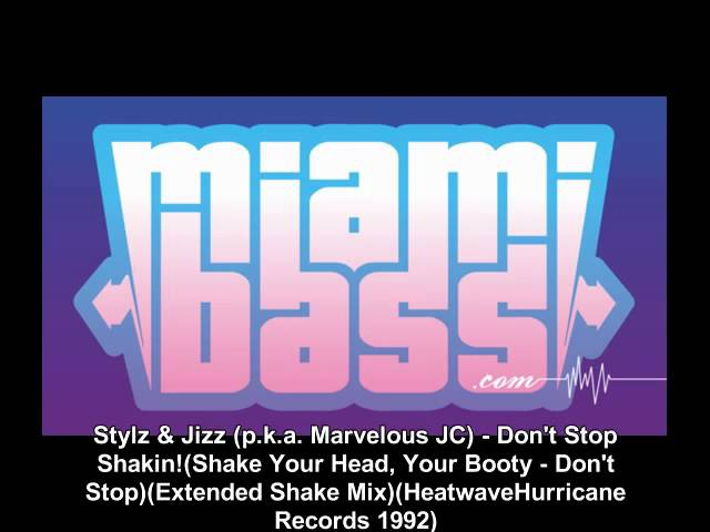 Stylz Jizz (p.k.a. Marvelous JC) - Don't Stop Shakin! (HeatwaveHurricane Records 1992)