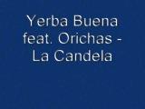 Yerba Buena    La Candela