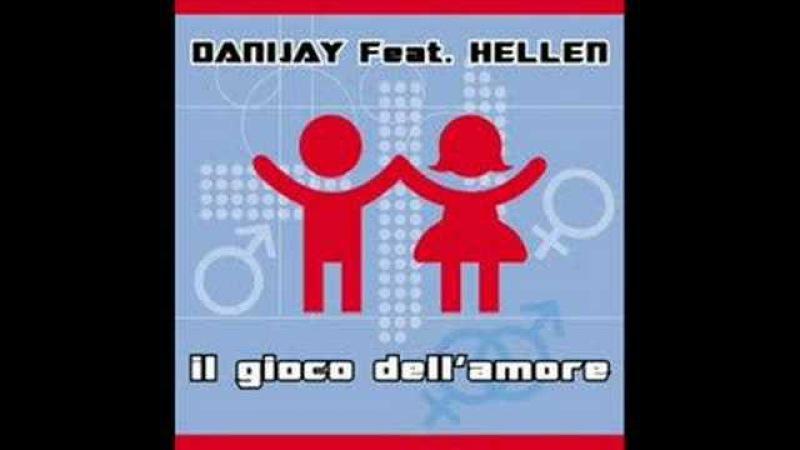 Danijay feat. Hellen - Il gioco dell'amore