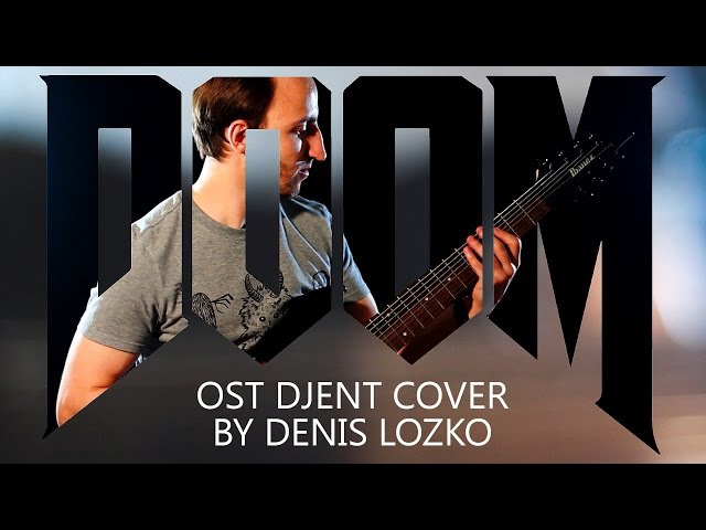 Doom 2016 OST E1M1 At The Doom's Gate Djent Metal Cover by Denis Lozko