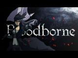 Bloodborne - I'll Sleep When I'm Dead