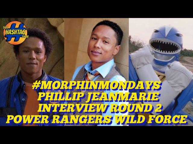 Phillip Jeanmarie Interview [Round 2] | Power Rangers Wild Force | Morphin' Monday