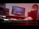 FEED ME SPOR Bass Resampling FL Studio Razer Music