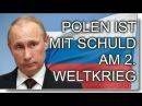 Polen ist mit schuld am 2 Weltkrieg Wladimir Putin