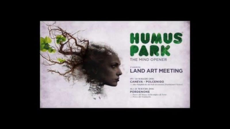 Humus Park meeting internazionale di Land Art Pordenone Caneva Polcenigo 2016