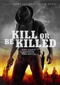Убей или умри / Kill or Be (2015)