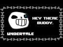 UNDERTALE Hey there Buddy. Joke Dub