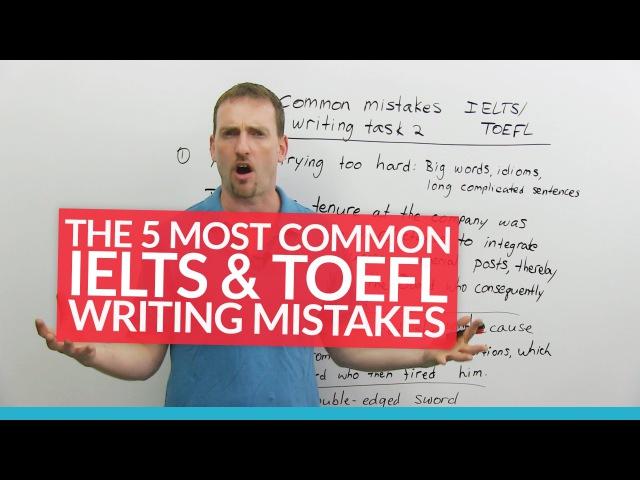 IELTS TOEFL Writing: 5 Common Mistakes