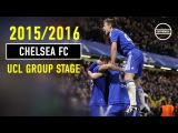 Chelsea FC - UCL Group Stage 2015/2016 | HD