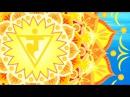 Extremely Powerful   Solar Plexus Chakra Meditation Music   Manipura Activation