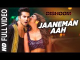 JAANEMAN AAH Full Video Song   DISHOOM   Varun Dhawan  Parineeti Chopra   Latest Bollywood Song