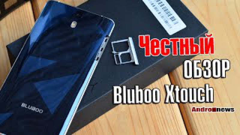 Bluboo Xtouch обзор оппонента Leagoo Elite 1 и Kingzone K2 review от Andro-News