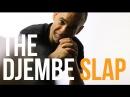 The Djembe Slap