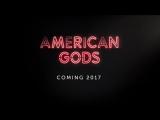 Трейлер сериала «Американские Боги» (American Gods)