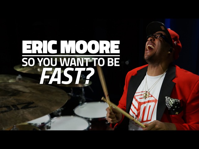 Eric Moore - So You Want To Be Fast (Drum Lesson)