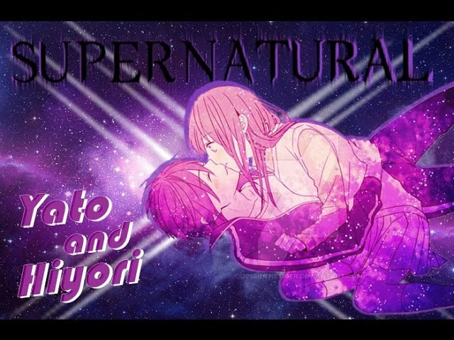 Yato and Hiyori Moments - AMV 「Supernatural」