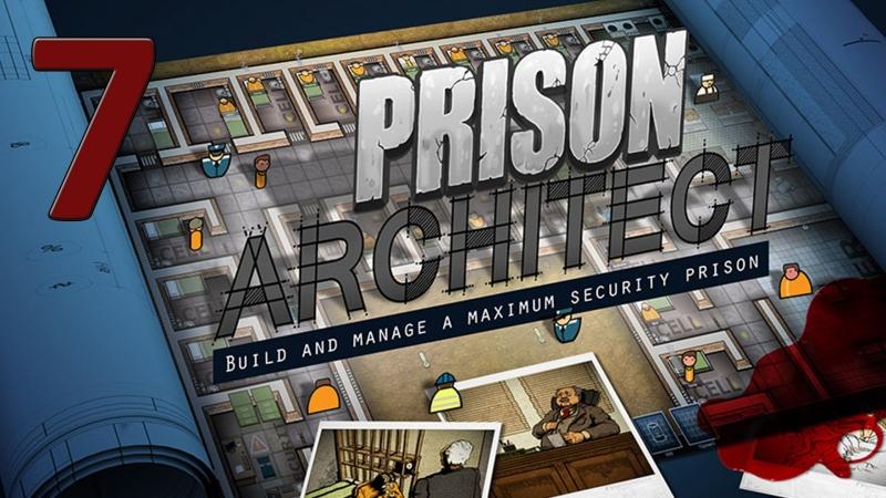 Prison Architect прохождение 7