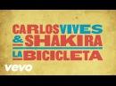 Carlos Vives Shakira La Bicicleta Cover Audio