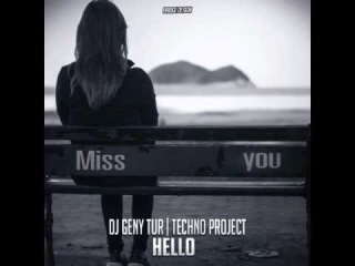 Techno Project & Dj Geny Tur - Hello