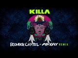 Wiwek &amp Skrillex - Killa (feat. Elliphant) Boombox Cartel &amp Aryay Remix