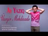 Uzeyir Mehdizade Ay Yaziq 2016 En Tenha Asiq Sair ok ru da