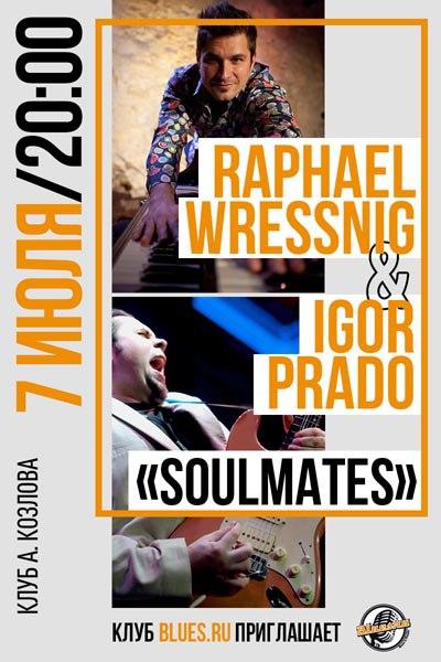 """07.07 Raphael Wressnig & Igor Prado """"Soulmates"""" в клубе Алексея Козлова!!!"""
