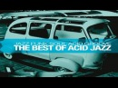 The Best of Acid Jazz Jazz Funk Soul Acid Groove HQ non stop music 90 minutes