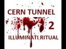 Шокирующие жертвы иллюминатов ритуал - открытие крупнейшего в мире туннеля рядом с ЦЕРН (Часть 2)