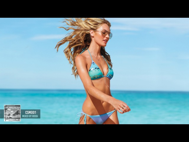 ★Vol.1★ Club Summer Mix 2016 ★ Ibiza Party Mix House Music Megamix Mixed By DJ Rossi (CSM001)