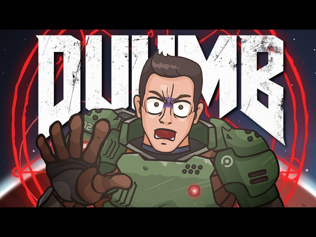 DUUMB (Пародия на DOOM 2016)