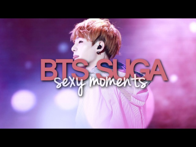 BTS Suga Sexy Moments [Min Yoongi]