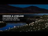 Orkidea &amp Lowland - Glowing Skies (Solarstone Pure Mix)