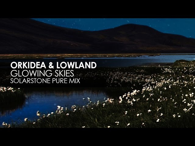 Orkidea Lowland - Glowing Skies (Solarstone Pure Mix)