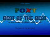 Foxt - Best Of The Best Radioshow Episode 138 (Special Mix Fehrplay 06.08.2016