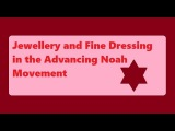 Jewellery and Fine Dressing in the ANM - Noahide Doctrine