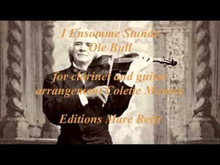 I Ensomme Stunde Ole Bull for clarinet and guitar arrangement Colette Mourey Editions Marc Reift