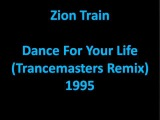 Zion Train - Dance for your life (Trancemasters Remix)