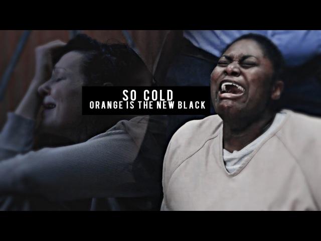 OITNB | So Cold [s4]