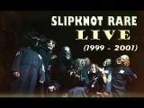 Slipknot RARE - Live FULL SHOW (1999 - 2001)