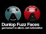 Dunlop Fuzz Face  Germanium vs Silicon, fuzz beforeafter wah, history and more!