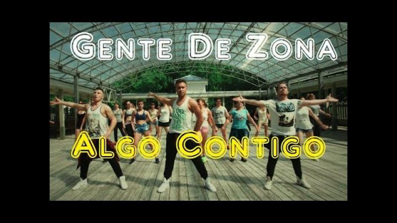 Gente De Zona - Algo Contigo - ZUMBA - SALSATION