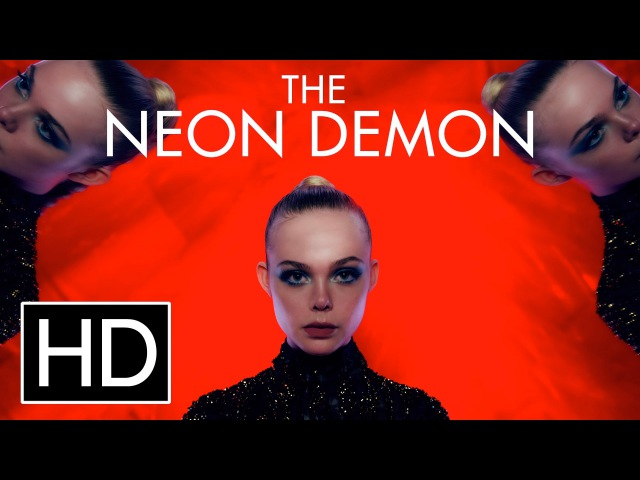 Неоновый демон / The Neon Demon / Я гуляю с мертвецом 2016 Official Trailer