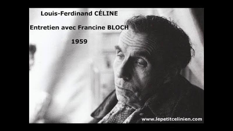 Louis Ferdinand CÉLINE Entretien avec Francine BLOCH 1959