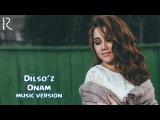 Dilsoz - Ona   Дилсуз - Она (music version)