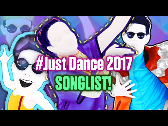 Just Dance 2017 - SONGLIST Official!