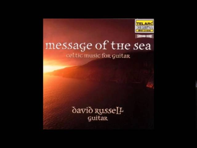 David Russell plays Celtic Irish Scottish Music (Message of the Sea)