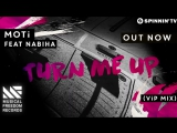 MOTi - Turn Me Up Feat. Nabiha (VIP Mix) jack_your_house